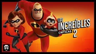 Los Increíbles 2 | Crítica #35 | LA ZONA CERO