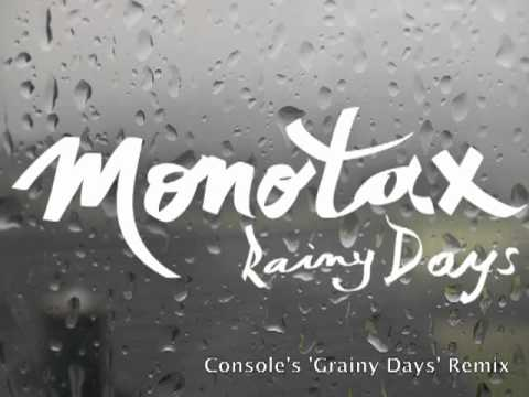 Monotax - Rainy Days (Console's 'Grainy Days' Remix)