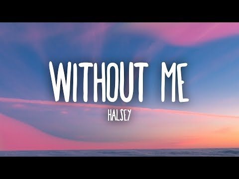 Halsey - Without Me (Lyrics) on Xemloibaihat.com