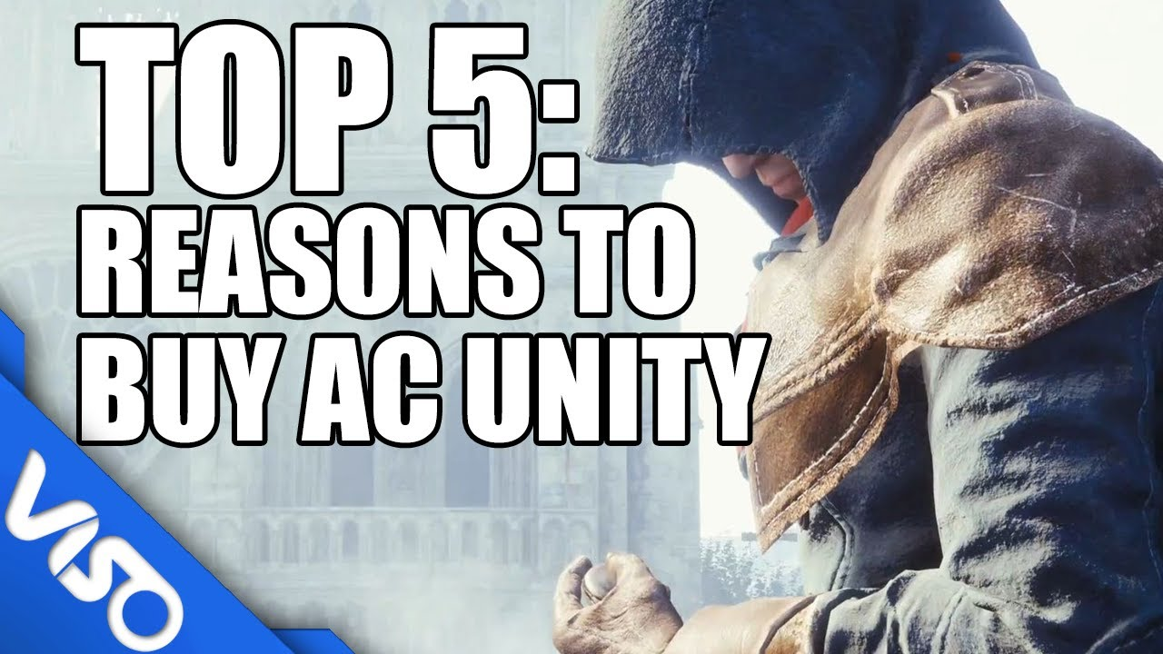 Assassin's Creed Unity - Top 5 Reasons To Be Excited