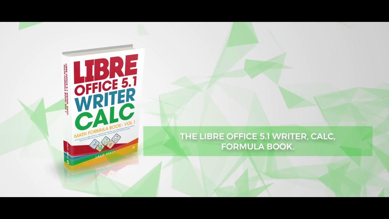 Libre Office 5 1 Writer, Calc, Math Formula Book
