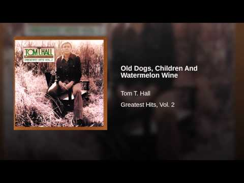 Old Dogs, Children And Watermelon Wine