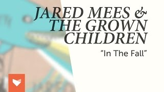 "Jared Mees & The Grown Children - ""In the Fall"""