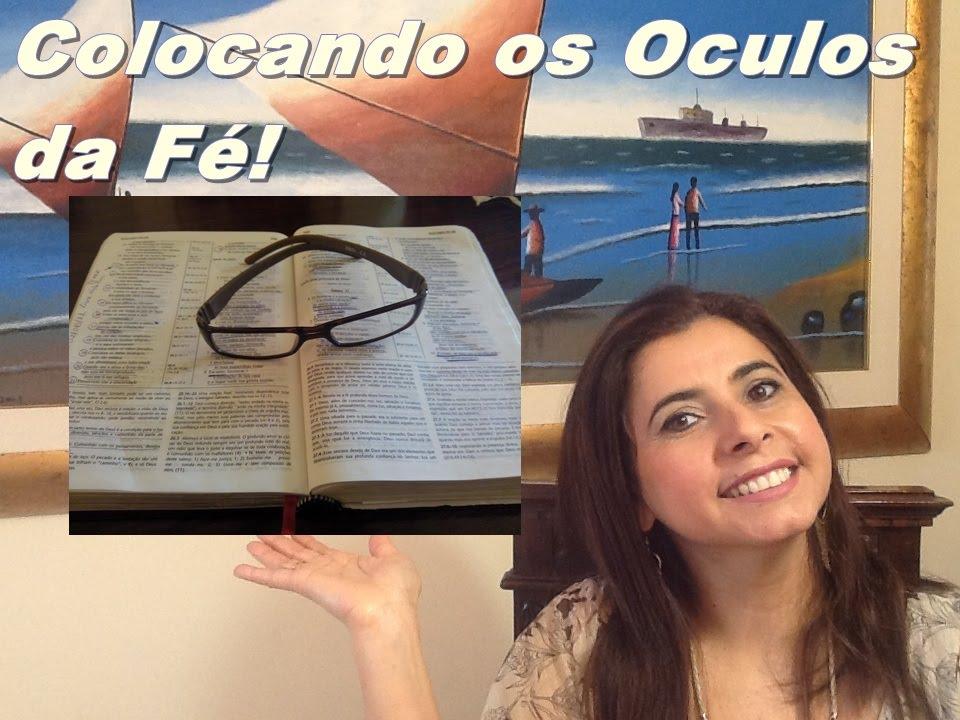 9e5f6549be0dc 10 minutos de Fé Usando os Oculos da Fé Hb 11.1  veda 15 - YouTube