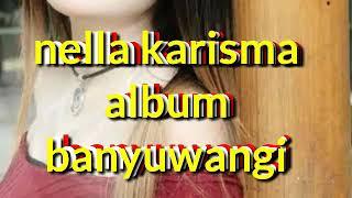 Download Mp3 Nella Karisma Versi Banyuwangi Full Album 2019