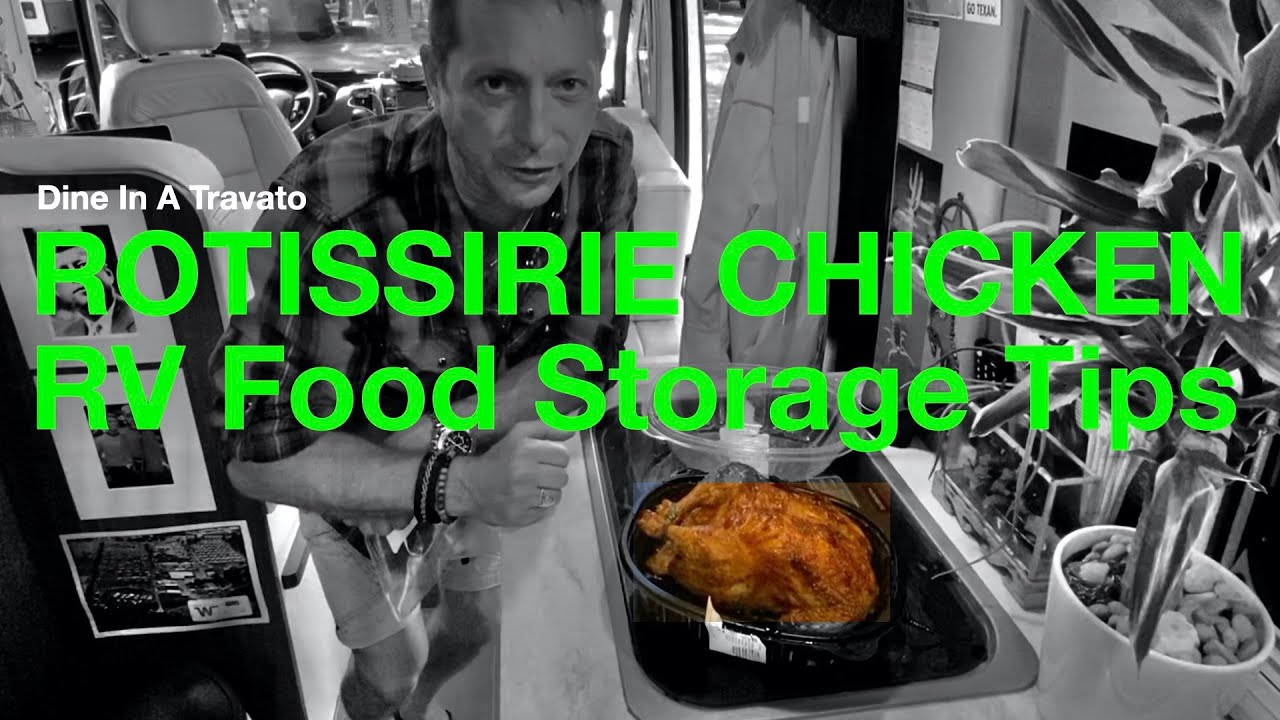 Make ROTISSERIE CHICKEN dinner in Class B RV. RV FOOD STORAGE TIPS. Dine In a Travato.