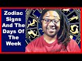 Zodiac Signs and the Days of the Week [Astrology and Psychic Readings] [Lamarr Townsend Tarot Live]