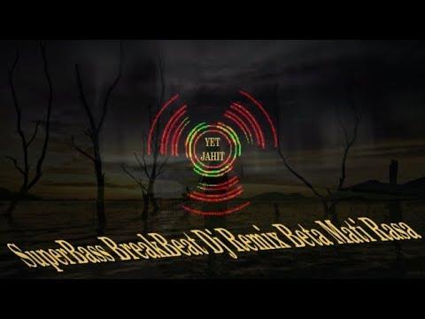 Superbass Breakbeat Remix Beta Mati Rasa Dj Exotis