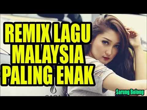 Remix Lagu Malaysia Terbaru 2017 Paling Enak Banget Di Dengar