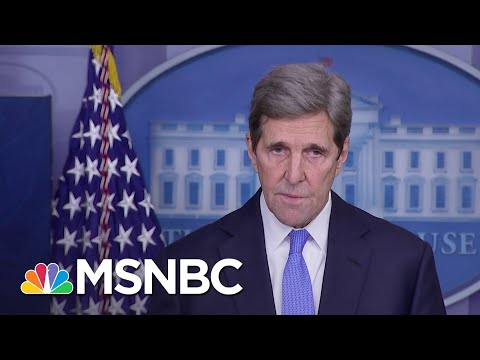 John Kerry On Biden Climate Change Plan: Stakes 'Couldn't Be Any Higher'   MSNBC