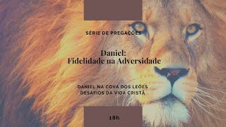 Daniel na cova dos leões   Desafios da vida Cristã