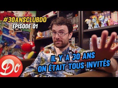 #30ansClubDo : EPISODE 1 - Il y a 30 ans on était tous invités