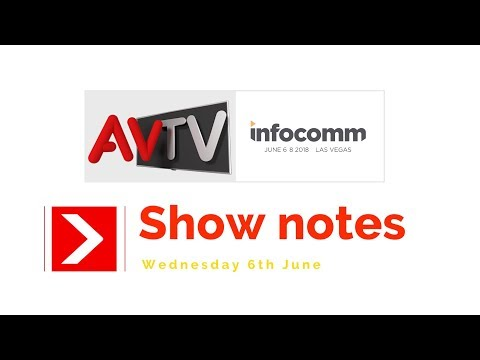 Clive Couldwell's Infocomm 18 show notes: day one