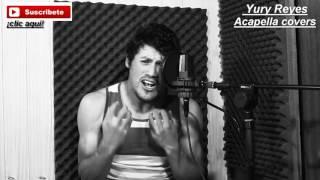 Video Yury Reyes - Ya me enteré (Acapella Covers nº7)(Reik) download MP3, 3GP, MP4, WEBM, AVI, FLV November 2017