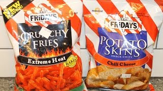 T.g.i. Friday's Extreme Heat Crunchy Fries & Chili Cheese Potato Skins Review