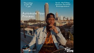 Automate Your Process with Tevin Holliday
