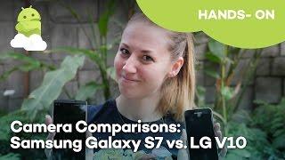 Samsung Galaxy S7 vs LG V10 Camera Comparison