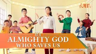 "2020 Christian Music Video | ""It's Almighty God Who Saves Us"" (Chinese Worship Song)"