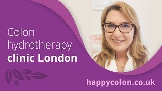 Why use colonic irrigation? HappyColon.co.uk Colon hydrotherapy clinic London