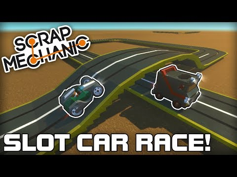 Awesome Multiplayer Slot Car Racing! (Scrap Mechanic #193)