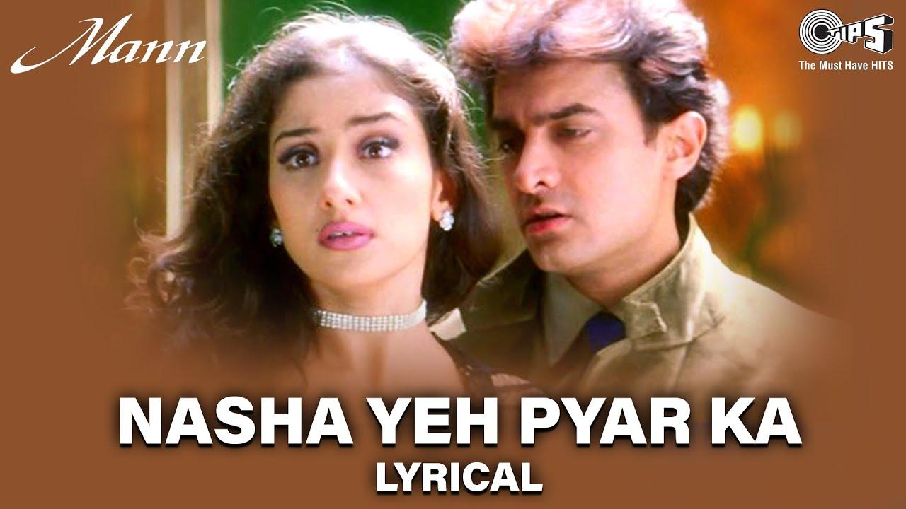 Nasha Yeh Pyar Ka - Lyrical - Mann   Aamir Khan, Manisha Koirala   Udit Narayan   90's Romantic Song