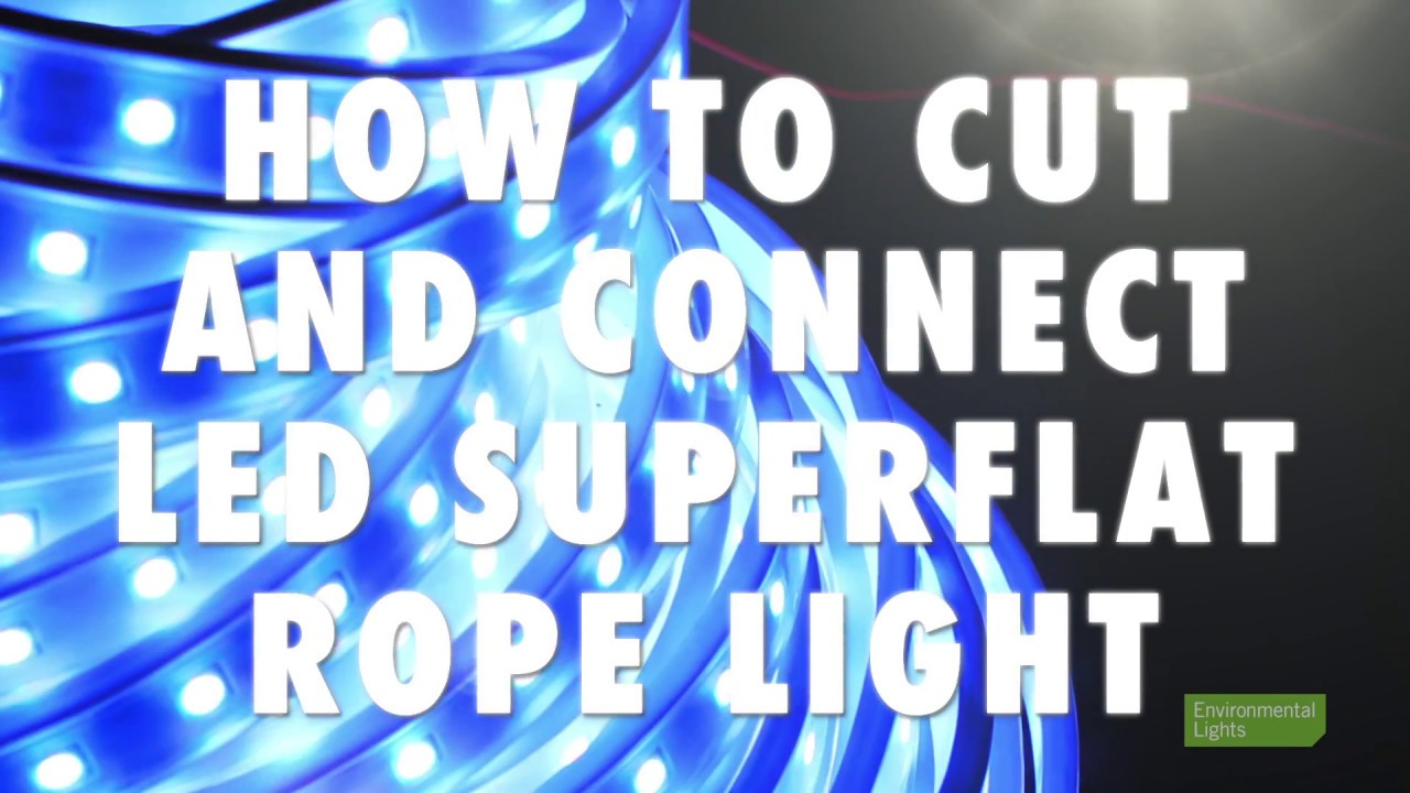 How To Cut And Connect Led Super Flat Rope Light