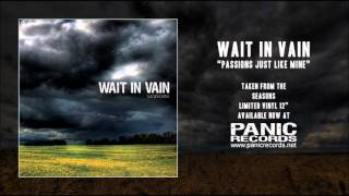 Watch Wait In Vain Passions Just Like Mine video