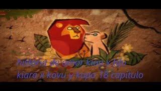 historia de amor kion x tifu kiara x kovu y kopa 18 capitulo