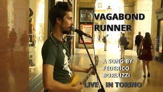Vagabond Runner (ORIGINAL SONG) - Federico Borluzzi live in Torino