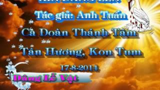 XIN DÂNG LÊN - ANH TUẤN - CA ĐOÀN THÁNH TÂM KON TUM