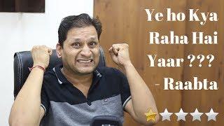 Raabta Movie Review | Clickbait Movie | Sharmaji Infinity