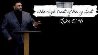 The High Cost of Being Lost (Sermon) | Minister Early Copeland