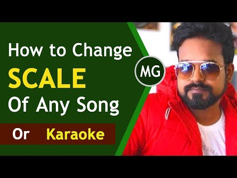 How To change SCALE of any song / Karaoke || Musical Guruji
