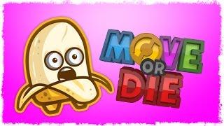 ДВИГАЙСЯ ИЛИ УМРИ - ОПАСНЫЙ БАНАН!!! ( Move or die)