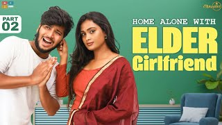 Elder Girlfriend | Part-2 | Home Alone | Araathi | Tamada Media