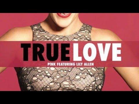 True love - Pink ft. Lilly Allen ( Lyrics)