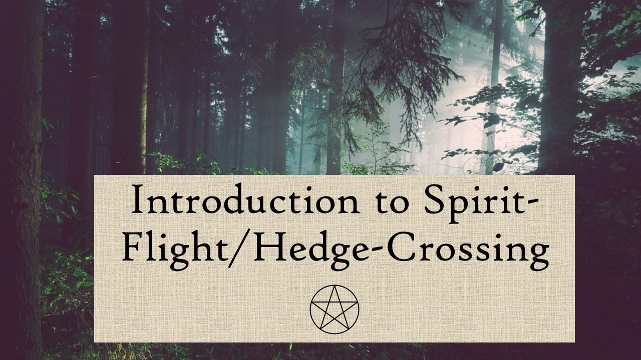 Introduction to Spirit-Flight/Hedge-Crossing