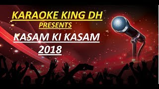 KASAM KI KASAM - RAHUL JAIN - KARAOKE VERSION | WATCH NOW:-