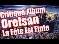 Critique De L Album De Orelsan La Fête Est Finie mp3