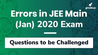 Errors in JEE Main 2020 Jan Exam | Questions to be Challenged | JEE Main Official Answer Key 2020