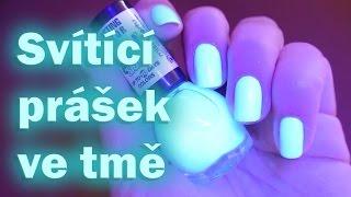 Svítící prášek ve tmě / UV pigment / DIY svítící lak na nehty / UNBOXING CZ