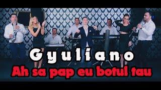 Gyuliano - Ah sa pap eu botul tau (Official Video)