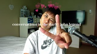 conversations in the dark - john legend