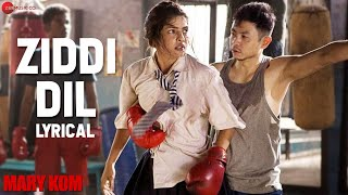 Ziddi Dil - Lyrical Video | Mary Kom | Vishal Dadlani | Priyanka Chopra | HD