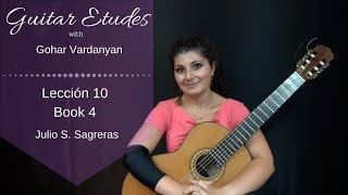 Lección 10, Book 4 by Julio S. Sagreras | Guitar Etudes with Gohar Vardanyan