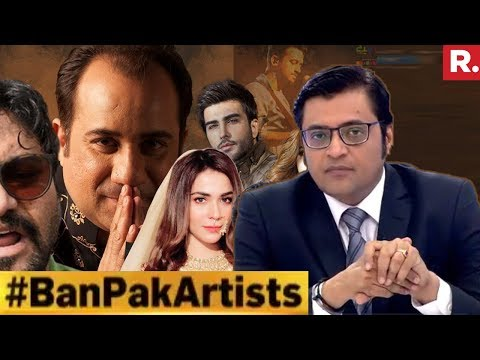 Will Pakistan Artists Take A Stand? #BanPakArtists | The Debate With Arnab Goswami