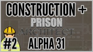Serious Foundations = Construction + Prison Architect [alpha 31] #2
