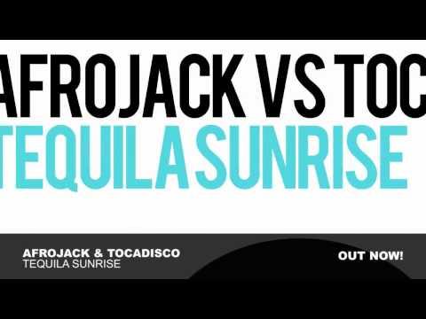 ♪♪  Afrojack & Tocadisco - Tequila Sunrise  ♪♪