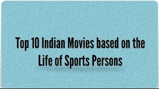 10 Indian Movies based on the Real Life of Sports Persons
