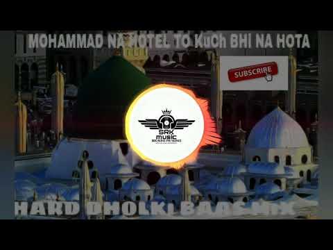Mohammad na hote to kuch bhi na hoota dholki mix